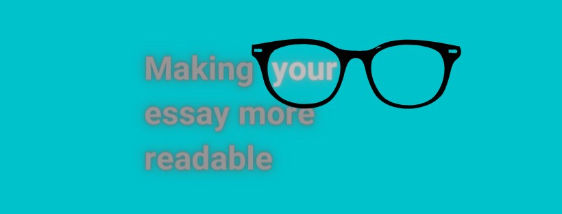 Make your essay more readable